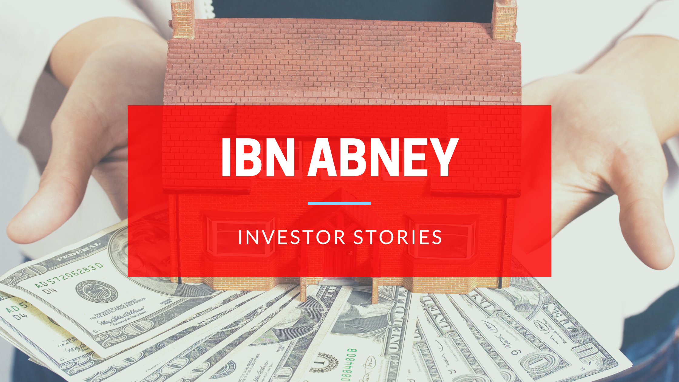 Investor Stories: Ibn Abney